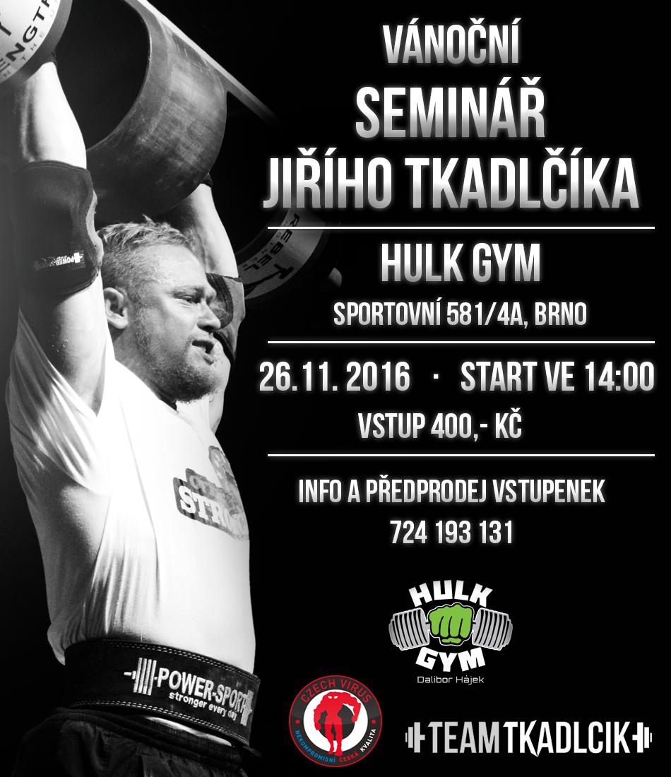 Jiří Tkadlčík v Brně, Hulk Gym / Vánoční Seminář